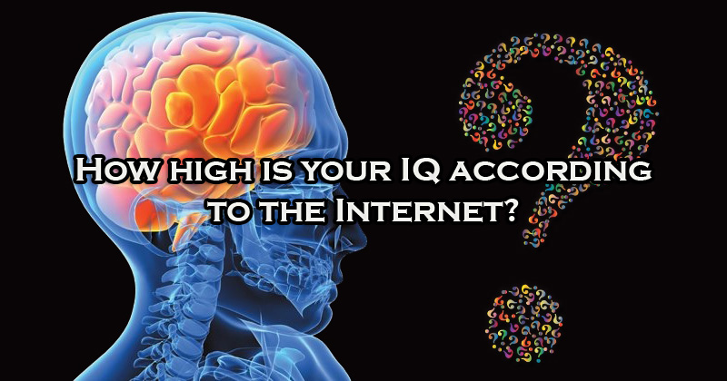 How high is your IQ according to the Internet?