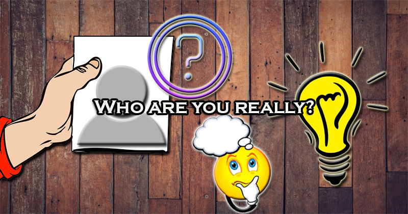 Who are you really?