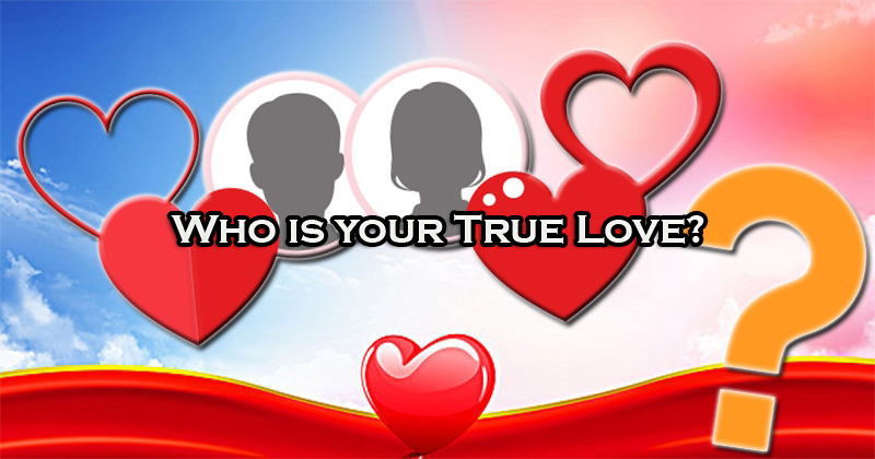 Who is your True Love?
