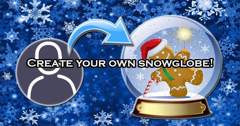 Create your own snowglobe!