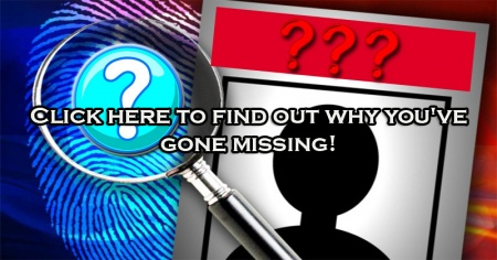 Click here to find out why you've gone missing!