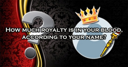 How much royalty is in your blood, according to your name?