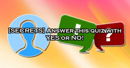 [SECRETS] Answer this quiz with YES or NO!