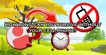 How long can you survive without your cell phone?