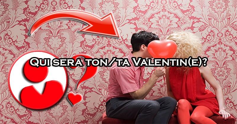 Qui sera ton/ta Valentin(e)?
