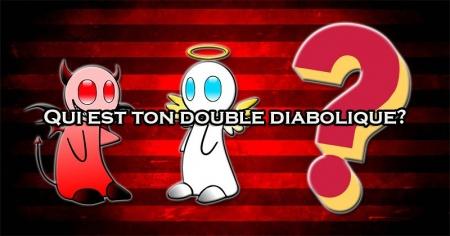 Qui est ton double diabolique?