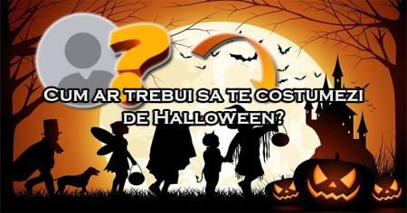 Cum ar trebui sa te costumezi de Halloween?